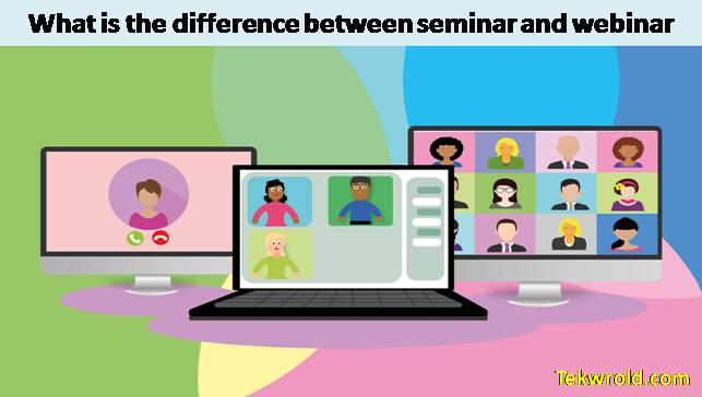 What is the difference between seminar and webinar