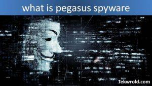 पेगासस ( pegasus spyware ) सॉफ्टवेयर क्या है |